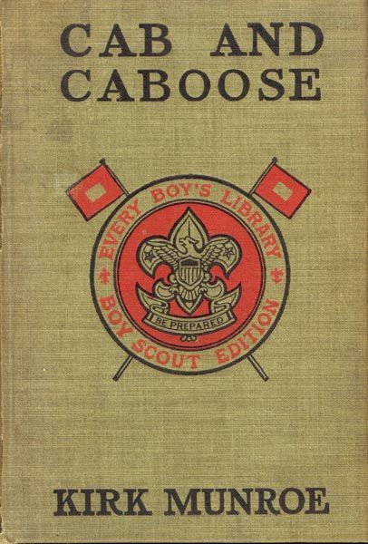 Cab and Caboose / The Story of a Railroad Boy, Kirk Munroe