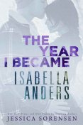 The Year I Became Isabella Anders, Jessica Sorensen