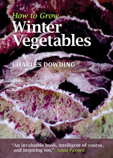 How to Grow Winter Vegetables, Charles Dowding