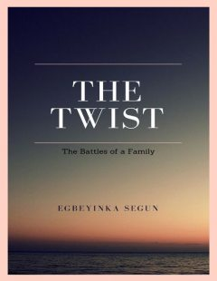 The Twist: The Battles of a Family, Egbeyinka Segun