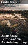Alton Locke, Tailor and Poet: An Autobiography, Charles Kingsley