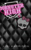 Monster High #1: Monster High, Lisi Harisson