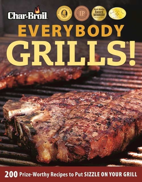 Char-Broil Everybody Grills, Editors of Creative Homeowner