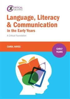 Language, Literacy and Communication in the Early Years, Carol Hayes