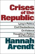 Crises of the Republic, Hannah Arendt