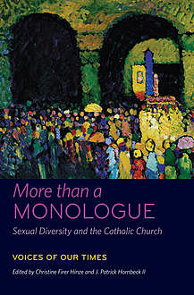 More than a Monologue: Sexual Diversity and the Catholic Church, J. Patrick Hornbeck II, Christine Firer Hinze