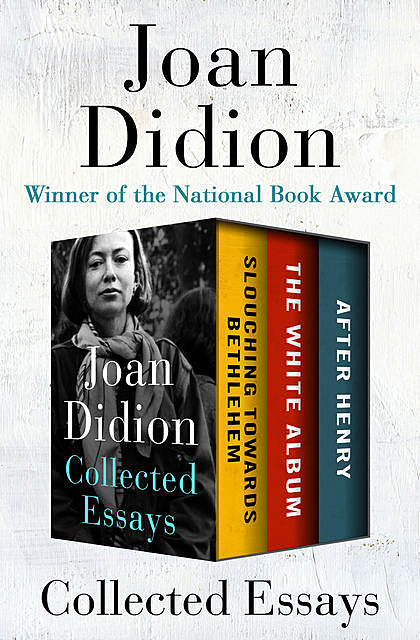 Collected Essays, Joan Didion