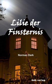 Lilie der Finsternis, Norman Dark