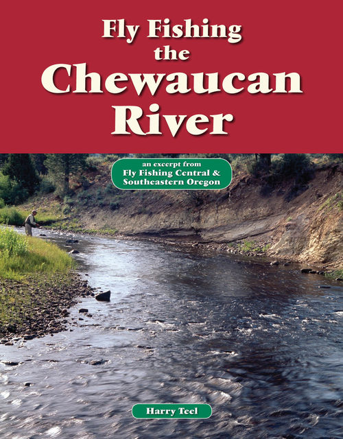 Fly Fishing the Chewaucan River, Harry Teel