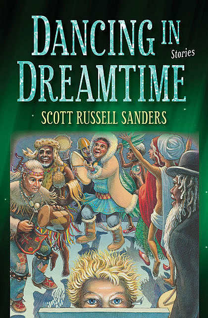 Dancing in Dreamtime, Scott Russell Sanders