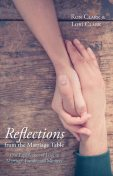 Reflections from the Marriage Table, Ron Clark, Lori Clark