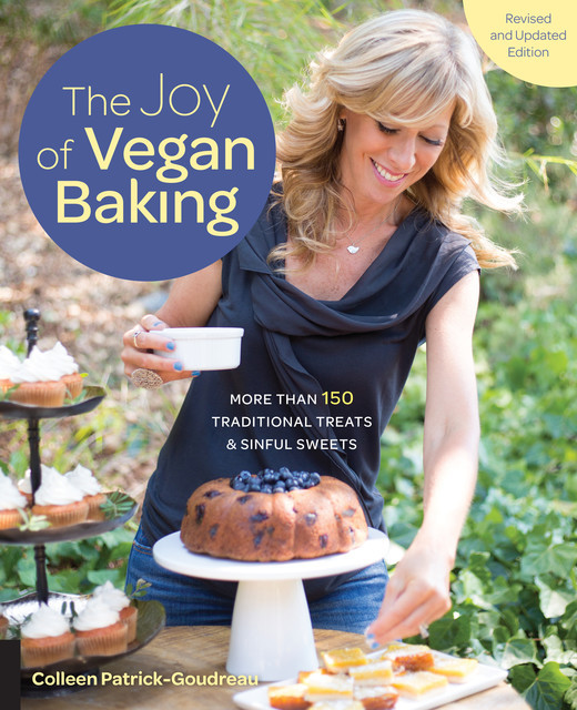 The Joy of Vegan Baking, Revised and Updated Edition, Colleen Patrick-Goudreau