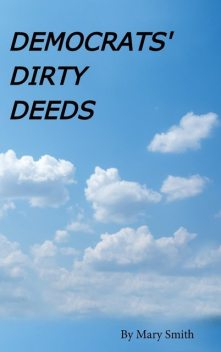 DEMOCRATS' DIRTY DEEDS, Mary Smith