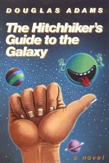 Hitchhiker's Guide to the Galaxy, Douglas Adams