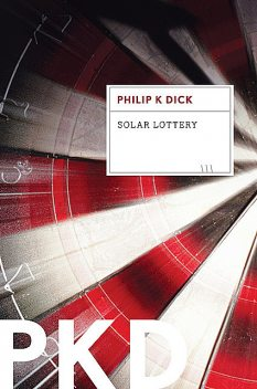 Solar Lottery, Philip Dick