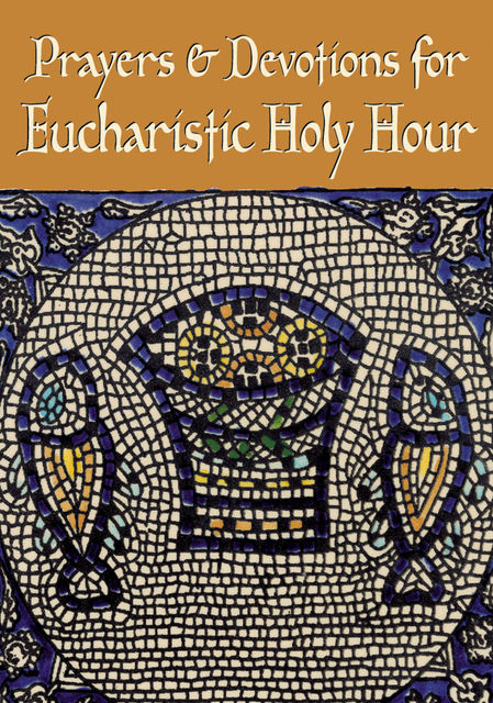 Prayers and Devotions for Eucharistic Holy Hour, Redemptorist Pastoral Publication
