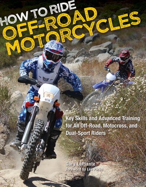 How to Ride Off-Road Motorcycles, Gary LaPlante