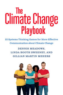 The Climate Change Playbook, Linda Booth Sweeney, Dennis Meadows, Gillian Martin Mehers