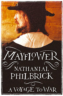 Mayflower: A Voyage to War (Text Only), Nathaniel Philbrick