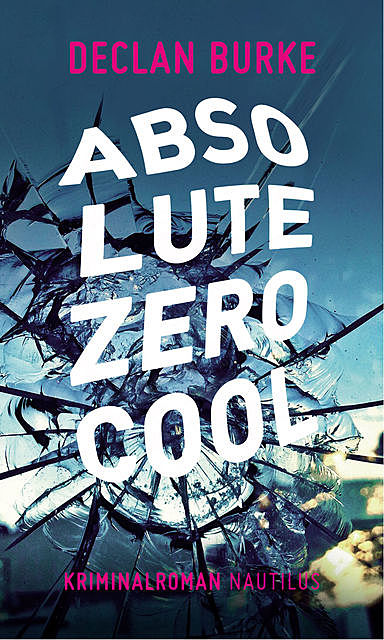 Absolute Zero Cool, Declan Burke