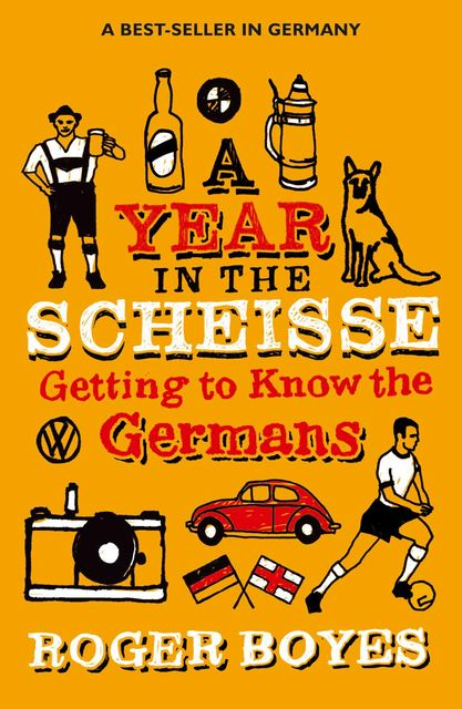 A Year in the Scheisse, Roger Boyes
