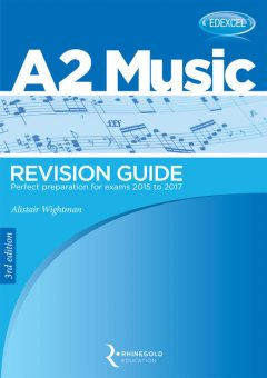 Edexcel A2 Music Revision Guide (2015 – 2017), Alistair Wightman