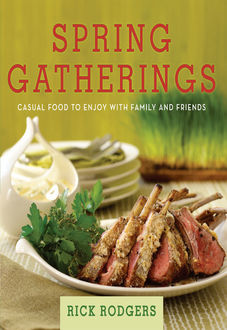 Spring Gatherings, Rick Rodgers