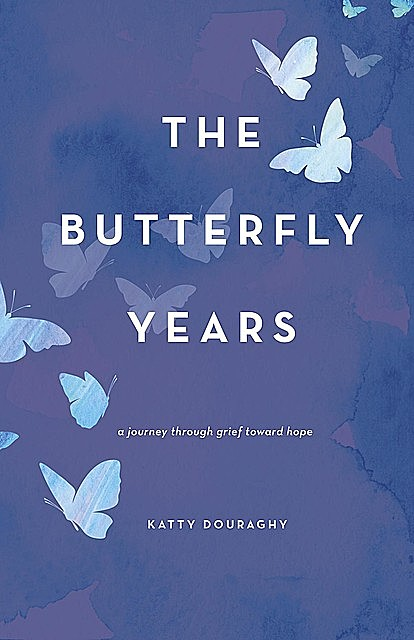 The Butterfly Years, Katty Douraghy