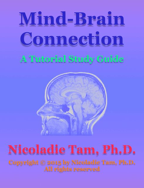 Mind-Brain Connection: A Tutorial Study Guide, Nicoladie Tam