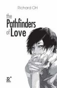 The Pathfinder of Love, Richard OH