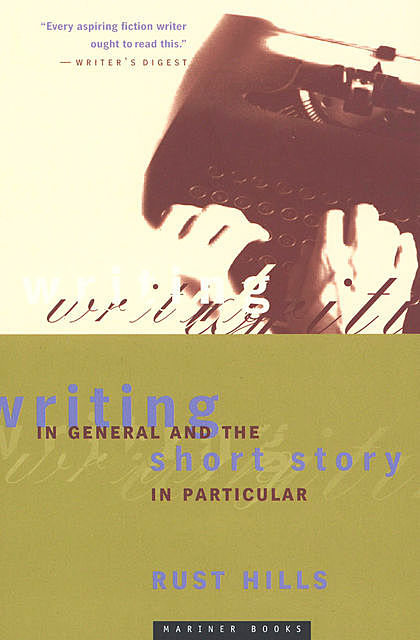 Writing in General and the Short Story in Particular, L. Rust Hills