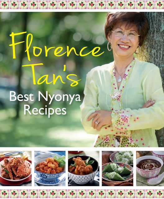 Florence Tan: Best Nyonya Recipes, Florence Tan