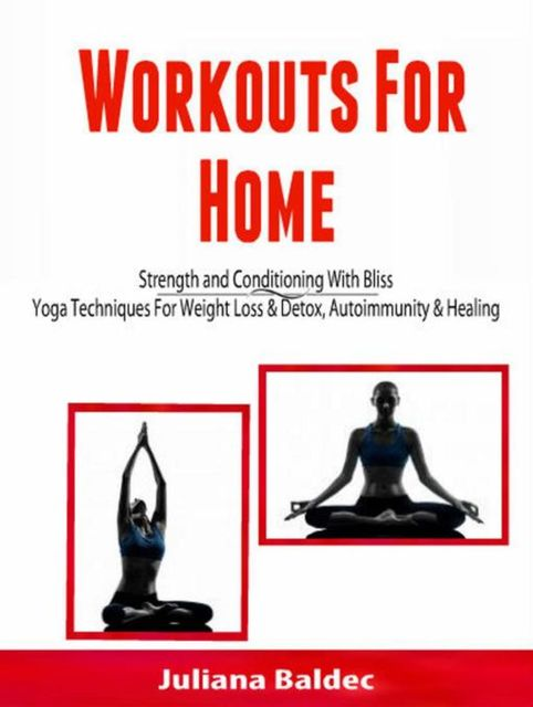 Workouts For Home: Strenght and Conditioning With Bliss, Alecandra Baldec