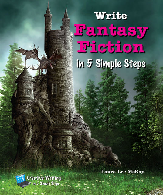 Write Fantasy Fiction in 5 Simple Steps, Laura Lee McKay