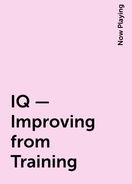 IQ – Improving from Training, Now Playing