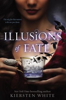 Illusions of Fate, Kiersten White