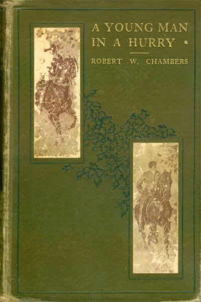 A Young Man in a Hurry / and Other Short Stories, Robert William Chambers