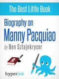 Biography of Manny Pacquiao, Ben Sztajnkrycer