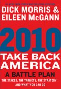 2010: Take Back America, Dick Morris, Eileen McGann