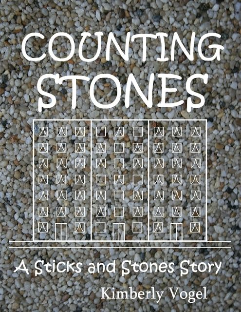 Counting Stones: A Sticks and Stones Story: Number Eight, Kimberly Vogel