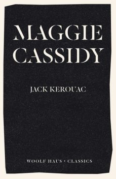 Maggie Cassidy (Annotated), Jack Kerouac