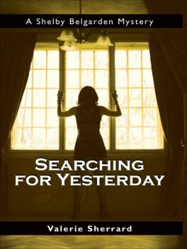 Searching for Yesterday, Valerie Sherrard