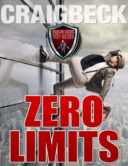 Zero Limits: Breaking Out of Your Comfort Zone, Craig Beck