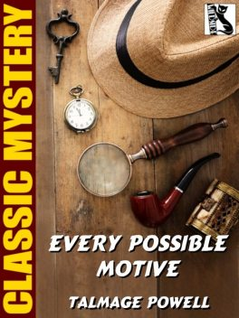 Every Possible Motilve, Talmage Powell