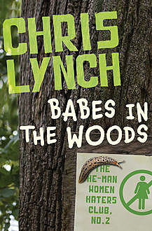 Babes in the Woods, Chris Lynch