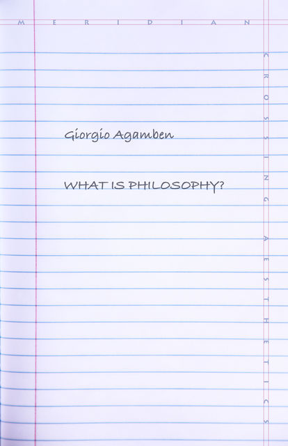 What Is Philosophy, Giorgio Agamben