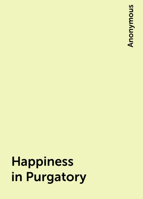Happiness in Purgatory,