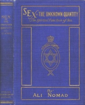 Sex--The Unknown Quantity / The Spiritual Function of Sex, Alexander J.McIvor-Tyndall