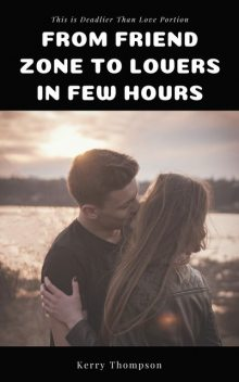 From Friend Zone to Lovers in Few Hours, Kerry Thompson