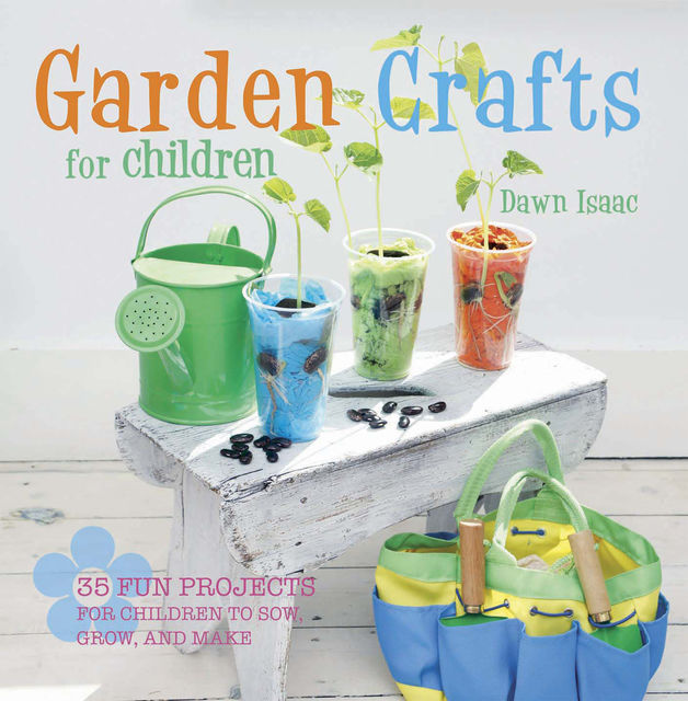 Garden Crafts for Children, Dawn Isaac